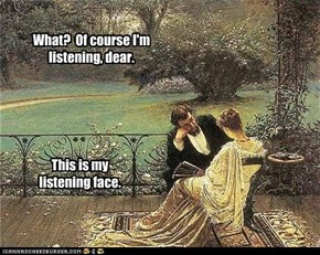 Of Course I'm Listening...