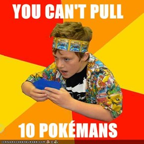 YOU CAN'T PULL  10 POKÉMANS
