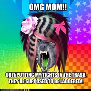OMG MOM!!