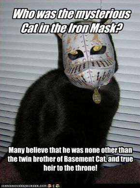 Who was the mysterious Cat in the Iron Mask?