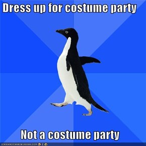 Dress up for costume party  Not a costume party