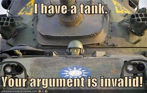 I have a tank.     Your argument is invalid!