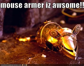 mouse armer iz awsome!!