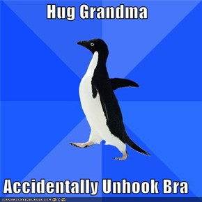 Socially Awkward Penguin: Hug Grandma