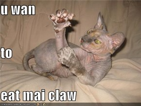 u wan to eat mai claw