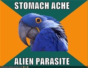 Paranoid Parrot: Stomach Ache
