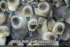 wiiz deh bloo-billz uv happyness