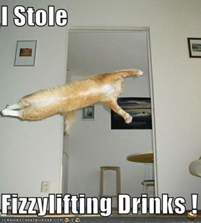 I Stole  Fizzylifting Drinks !