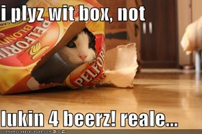 i plyz wit box, not   lukin 4 beerz! reale...