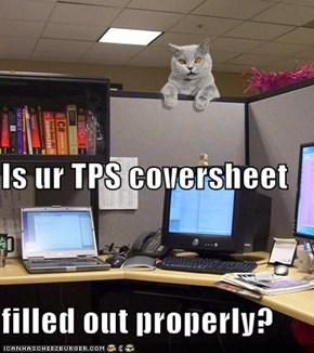 Is ur TPS coversheet filled out properly?