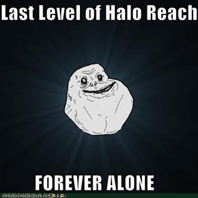 Last Level of Halo Reach  FOREVER ALONE