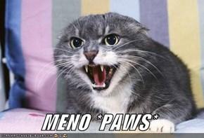 MENO *PAWS*