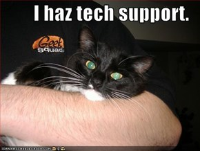I haz tech support.