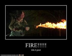 FIRE!!!!!