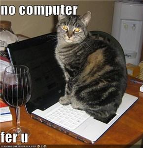 no computer  fer u