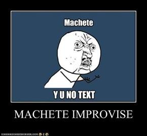 MACHETE IMPROVISE