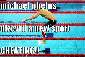 michael phelps dizcvrd a new sport CHEATING!!