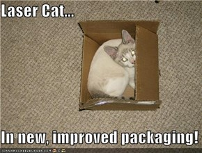Laser Cat...  In new, improved packaging!