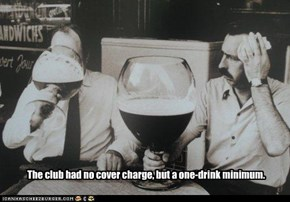 The club had no cover charge, but a one-drink minimum.