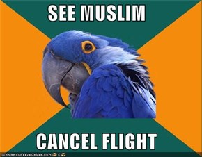 SEE MUSLIM  CANCEL FLIGHT