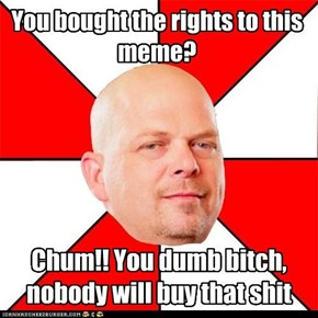 Pawn Stars Rick: Not even Rick will buy into this craphole of a meme
