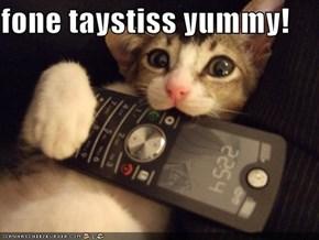fone taystiss yummy!
