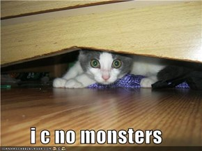 i c no monsters