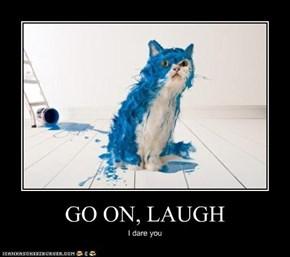 GO ON, LAUGH