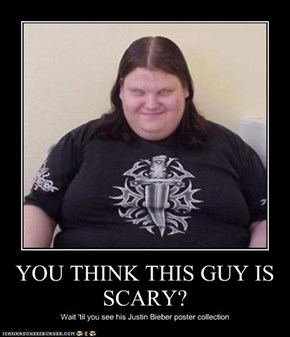 YOU THINK THIS GUY IS SCARY?