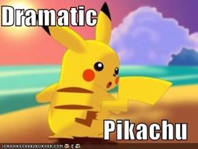 Dramatic   Pikachu