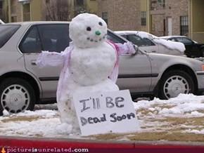 I'll be dead soon!