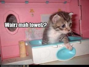 Wairz mah towelz?