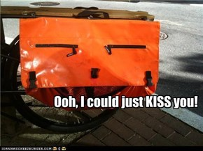 Ooh, I could just KISS you!