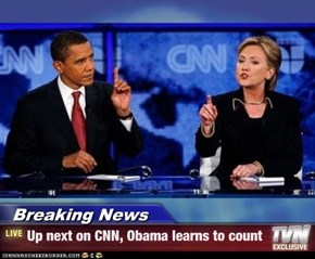 Breaking News - Up next on CNN, Obama learns to count