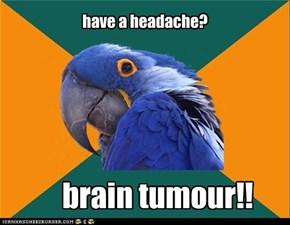 have a headache?