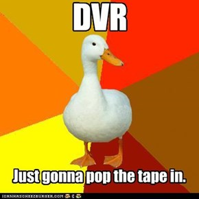"Technologically Impaired Duck: Didn't pick up on the word ""digital"""