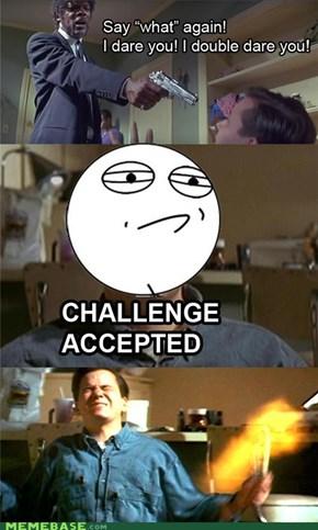Never Challenge Samuel L Jackson.
