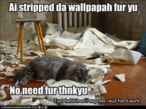 Ai stripped da wallpapah fur yu