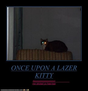 ONCE UPON A LAZER KITTY