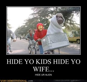 HIDE YO KIDS HIDE YO WIFE...