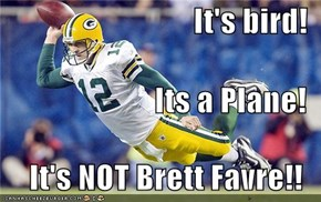 It's bird! Its a Plane! It's NOT Brett Favre!!