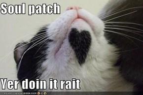 Soul patch  Yer doin it rait