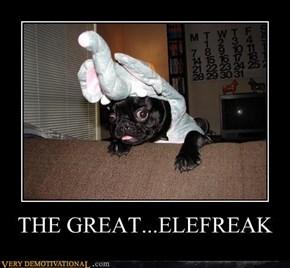 THE GREAT...ELEFREAK
