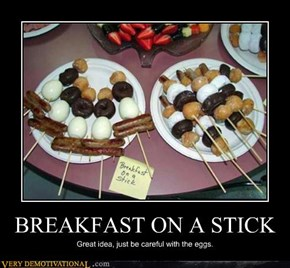 BREAKFAST ON A STICK