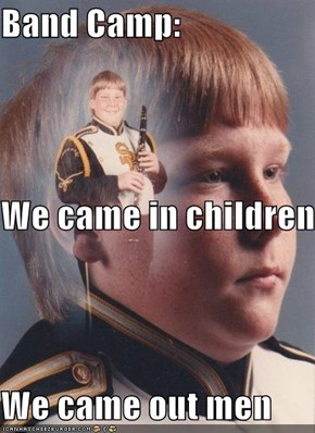 PTSD Clarinet Kid: Band Camp Changes You