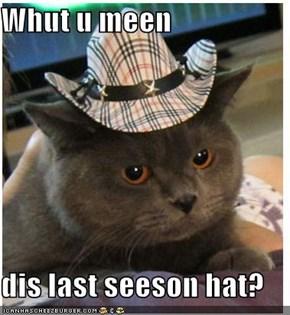 Whut u meen  dis last seeson hat?