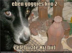eben goggies kno 2  celebwate Hiz birf