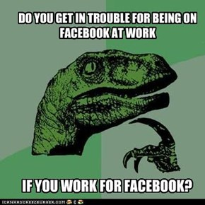 DO YOU GET IN TROUBLE FOR BEING ON FACEBOOK AT WORK