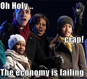 Oh Holy... crap! The economy is failing