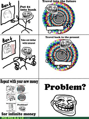 Troll Science: Infinite Money